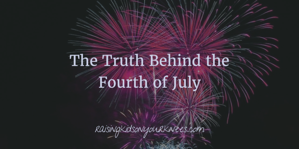 The Truth Behind the Fourth of July