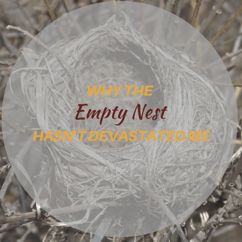 Why The Empty Nest Hasn't Devastated Me